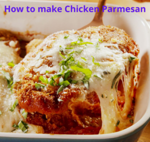 How to Make Chicken Parmesan howtomakedeliciousfood
